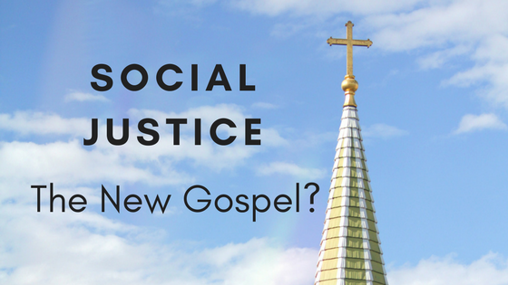 Social-Justice-The-New-Gospel