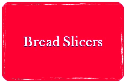Bread Slicer.jpg