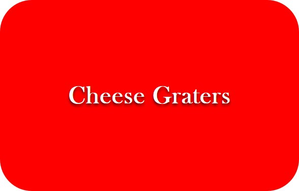 Cheese Graters .jpg