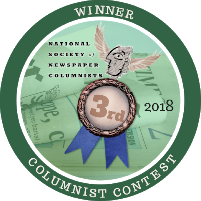 Third Place, CATEGORY E: Humor – print publications over 50,000 circulation, 2018 National Society of Newspaper Columnists