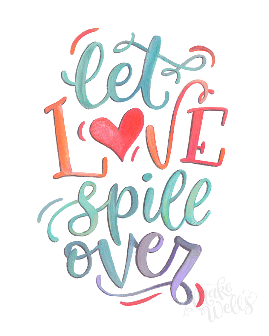 Let Love Spill Over (Makewells).jpg