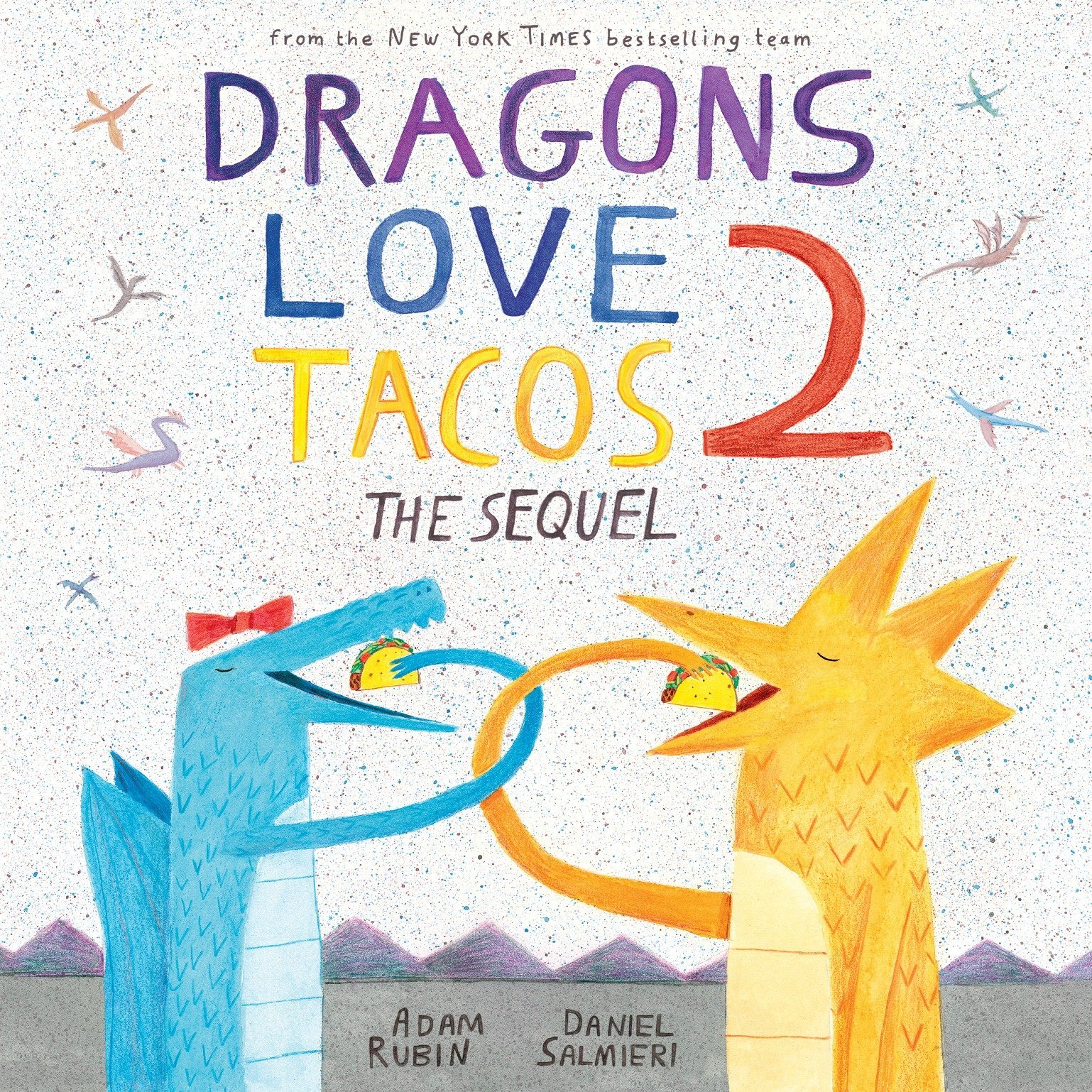 Dragons Love Tacos 2 The Sequel by Adam Rubin.jpg