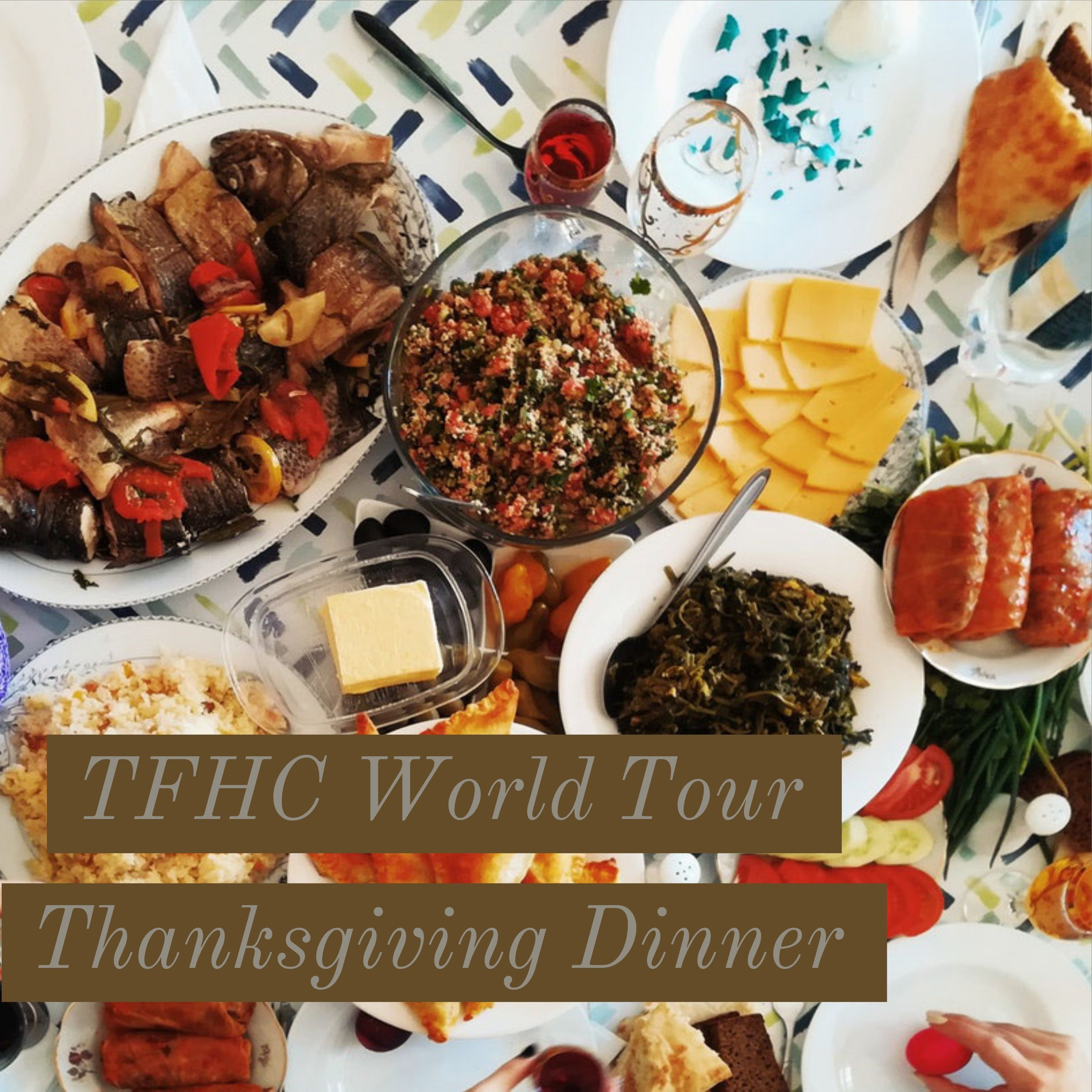 THFC World Tour Thanksgiving Dinner
