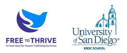 Workshop Sponsor - Human Trafficking Innovation WorkshopThe workshop will be facilitated by at least two human trafficking survivor leaders and brings together survivors and graduates students at the Kroc School of Peace Studies to identify challenges and barriers survivors face by collectively charting the path of a San Diego human trafficking survivor from the moment she chooses freedom until she is a thriving member of society.