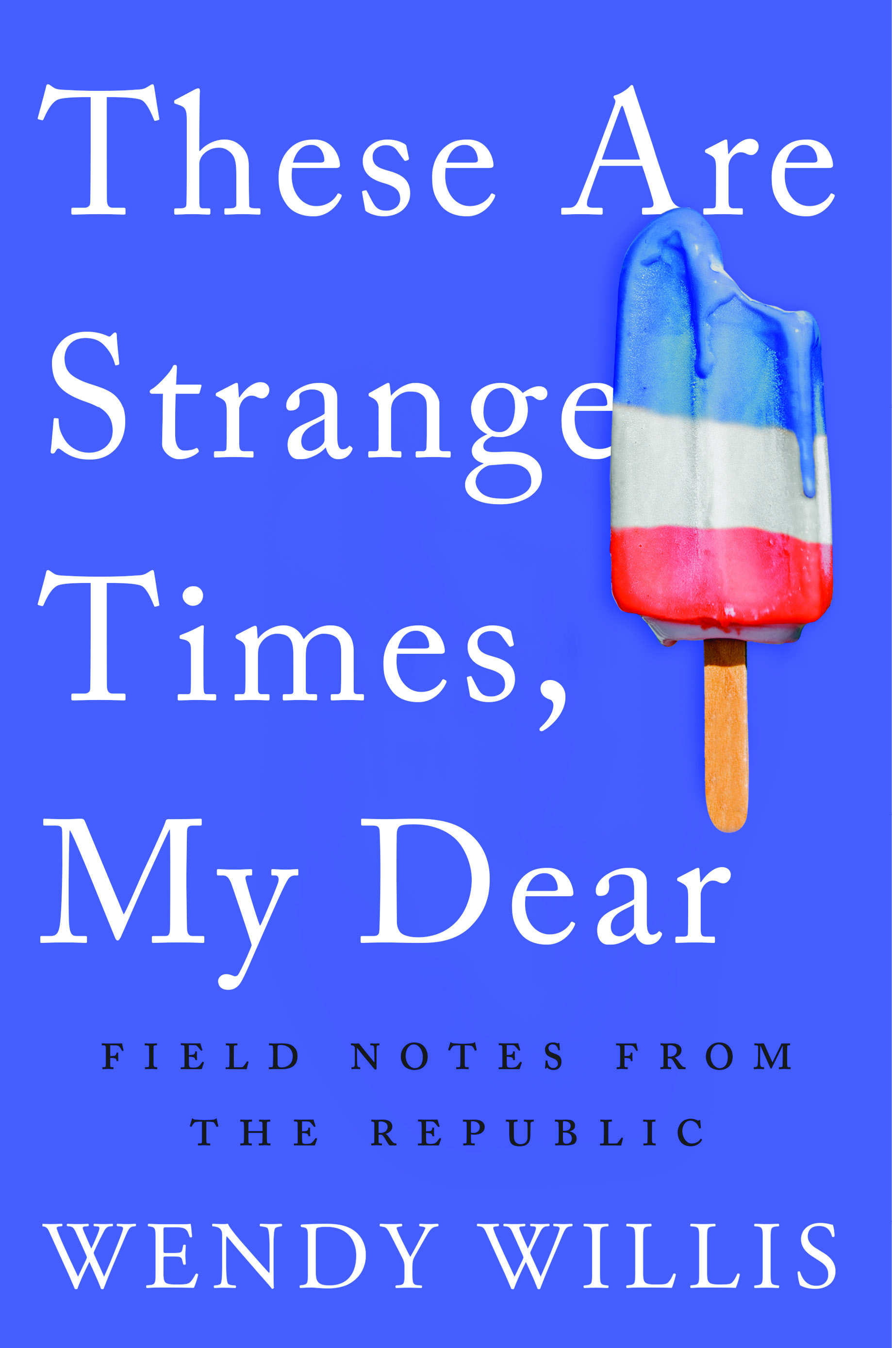These Are Strange Times My Dear_cvr_300dpi print res (1).jpg