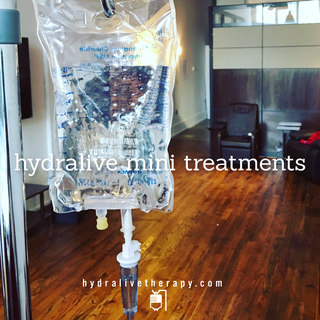 Hydralive Mini Treatment - $36   A 500 ml dose of fluids