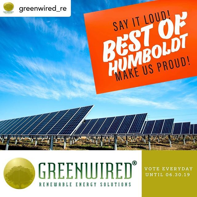 Support our friends @greenwired_re and vote their company best Retail/Solar for Best of Humboldt 2019! ........ We've been nominated for @Northcoastjournal 's Best of Humboldt 2019 for Retail/Solar company! Please support us by voting for #greenwiredsolar for #bestofhumboldt every day through June 30th. Direct link in our bio 👆  We love this community! Thank you for your support!  #ncjboh19 #greenwired #bestsolar #humboldt #trinity #mendocino #solarenergy #solar #solarpower