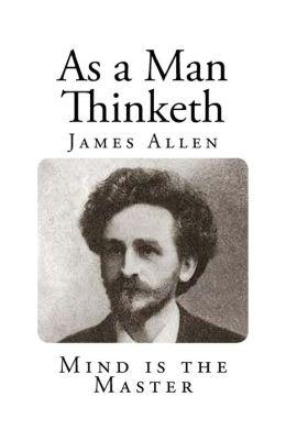 as-a-man-thinketh-james-allen-9781495903090-lg.jpg