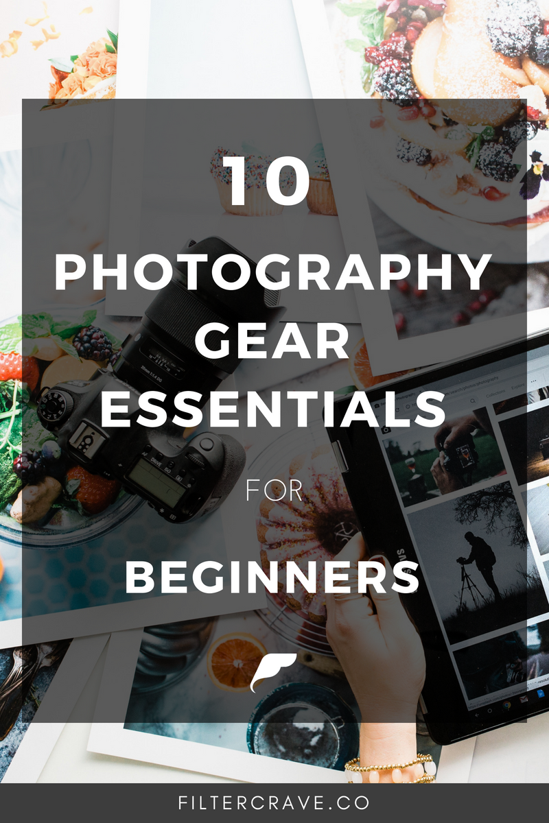 10 Photography Gear Essentials for Beginner | Filtercrave Photography Tips #photographytips