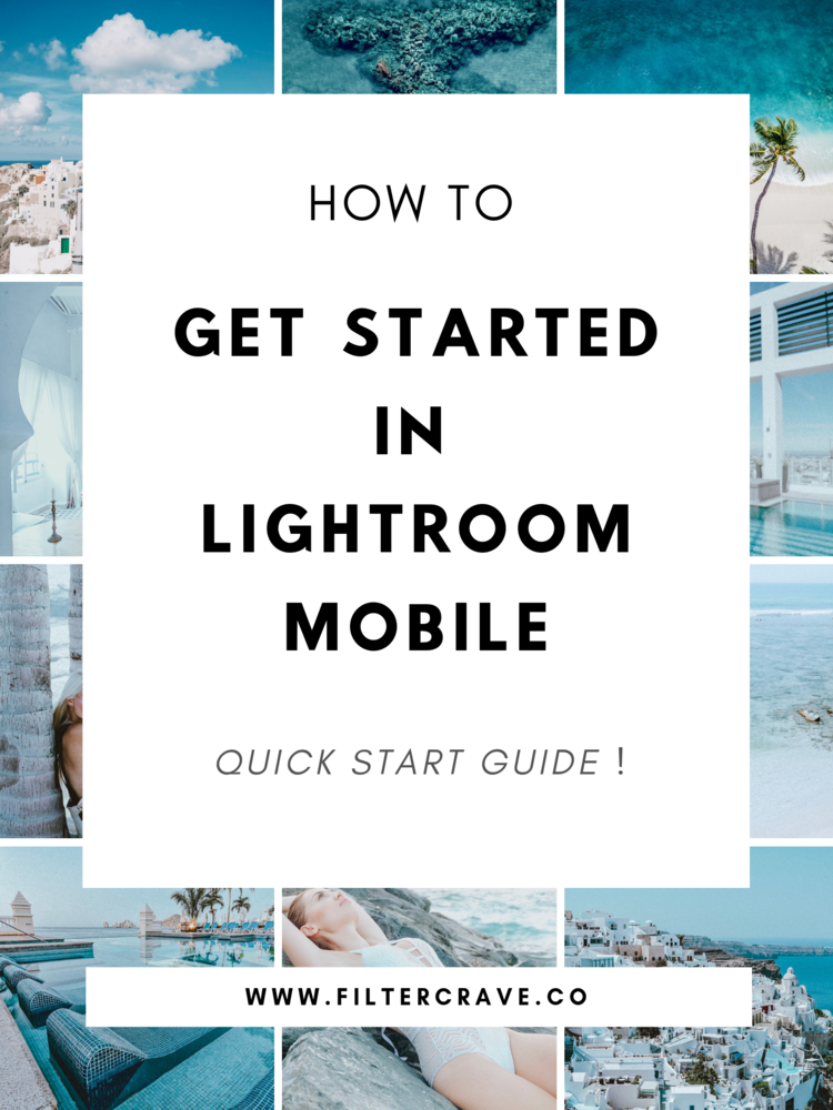 How To Get Started With Lightroom CC Mobile App — Filtercrave