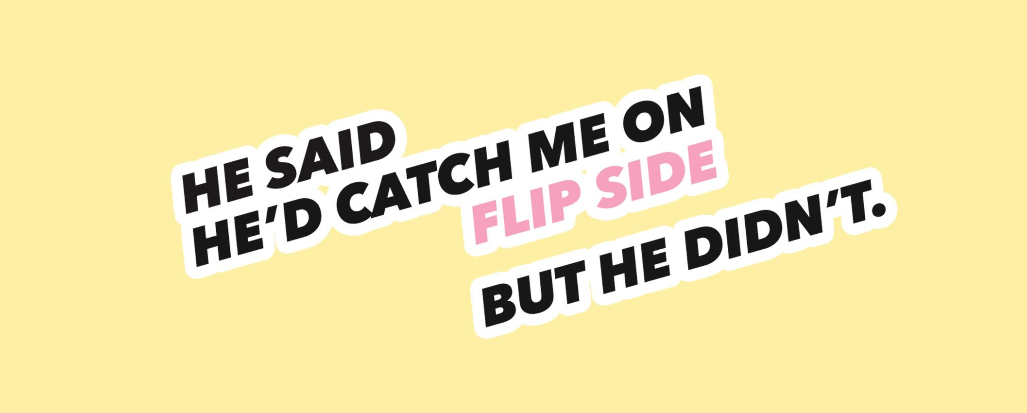 FLIP SIDE.jpg