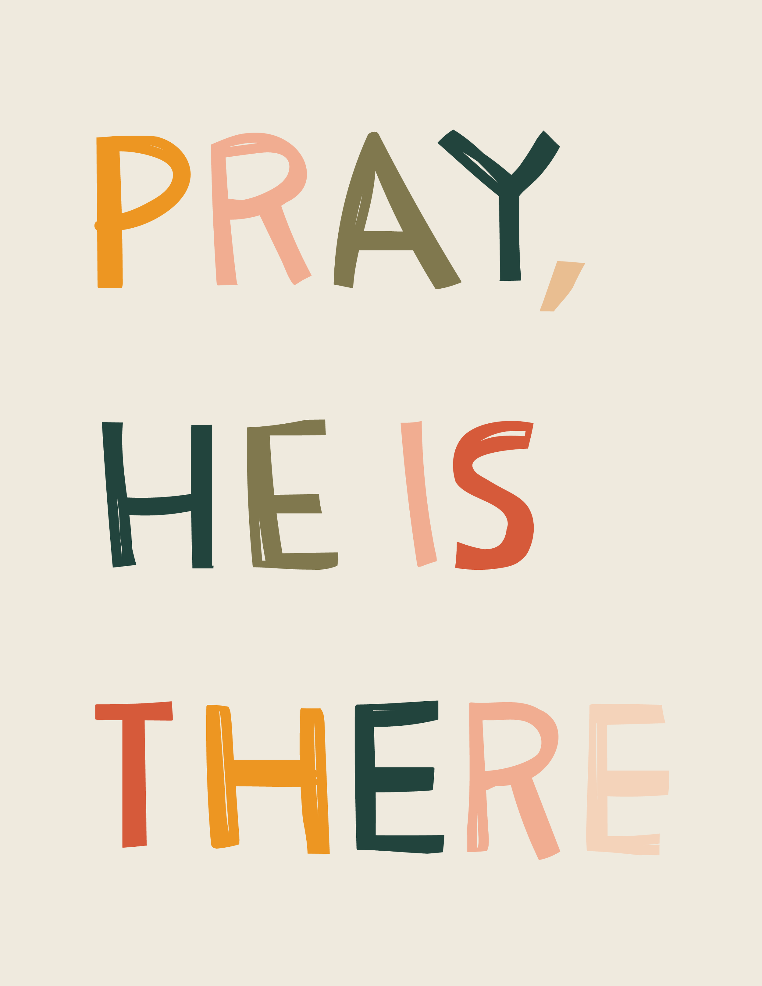 PRAY HE IS THERE-01.png