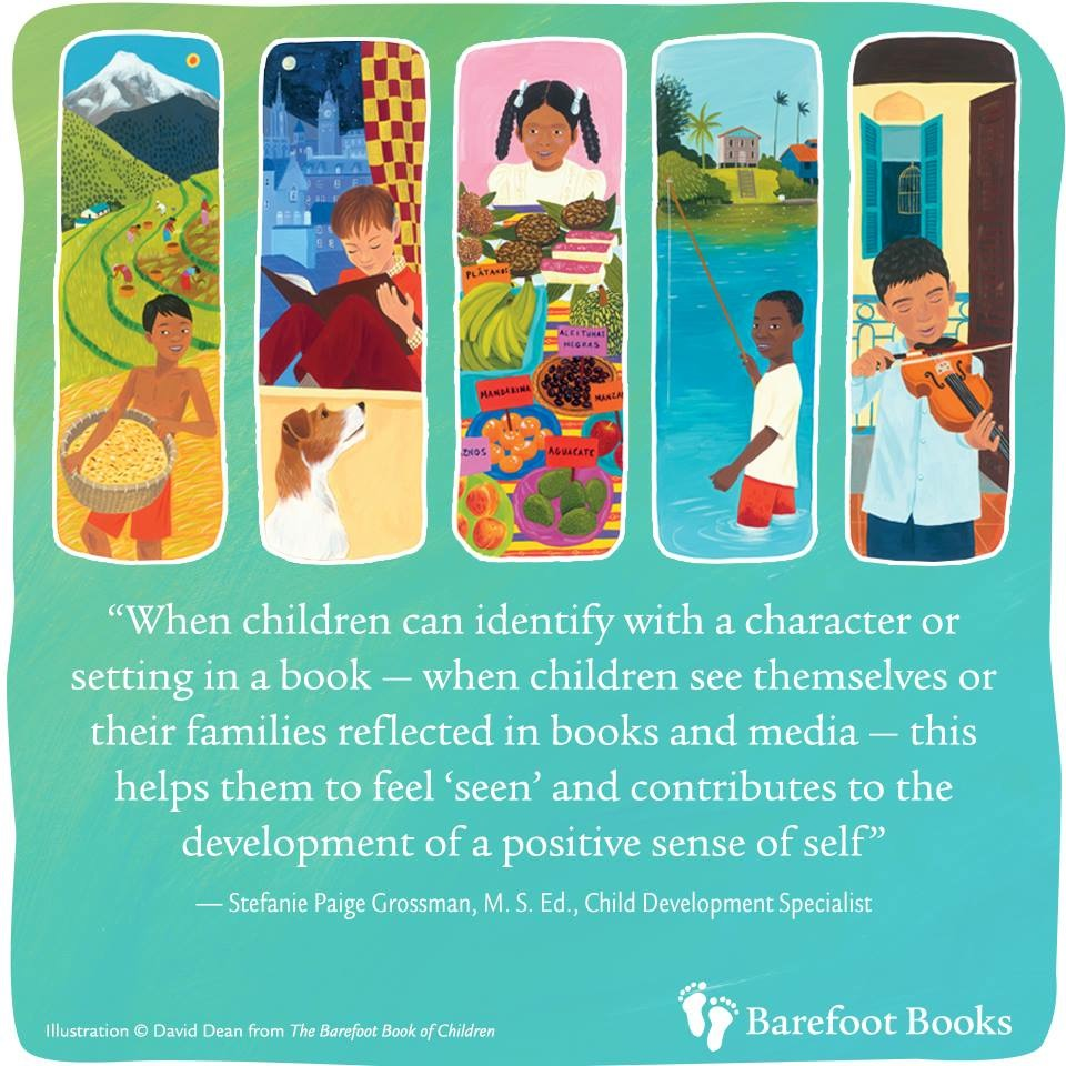 """When children can identify with a character or setting in a book -- when children see themselves or their families reflected in books and media -- this helps them to feel """"seen"""" and contributes to the development of a positive sense of self."""