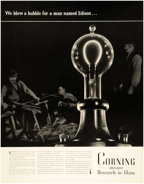 A 1937 advertisement in National Geographic points out that Corning's star product, borosilicate glass (aka Pyrex) was critical to the invention of the lightbulb.