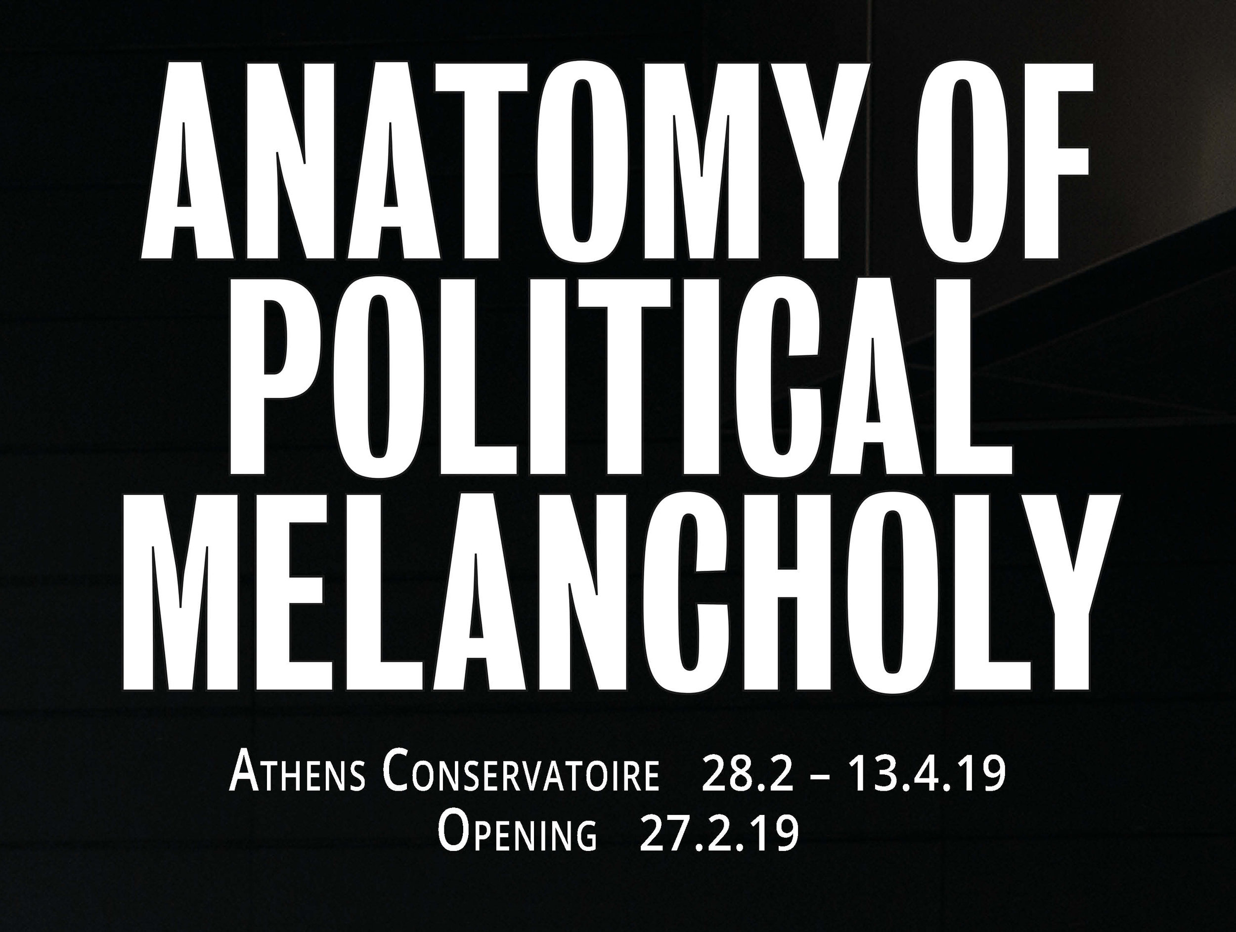 Anatomy  of Political Melancholy, Schwarz Foundation, ATHENS CONSERVATORY, depression era, athens, greece