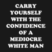 Imposter Syndrome - Mediocre White Men