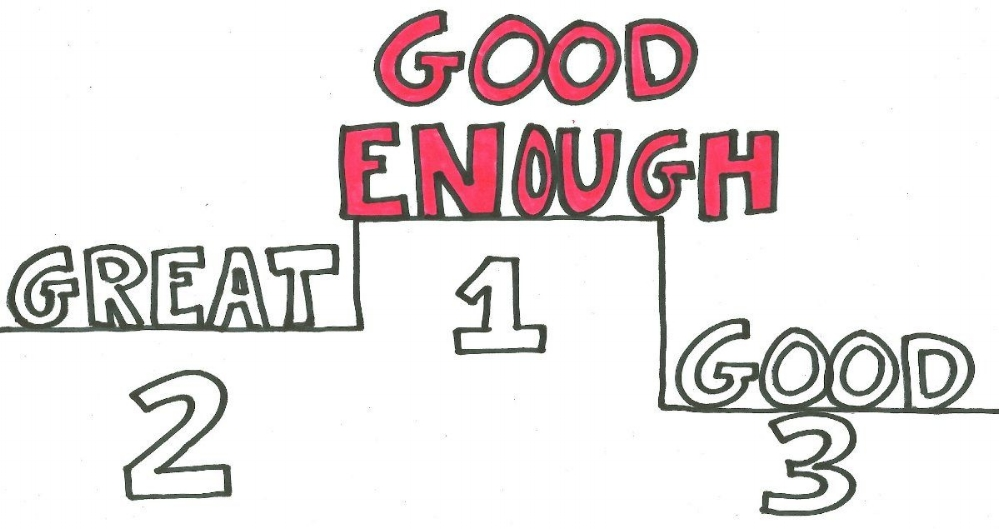 When Good Is Good Enough