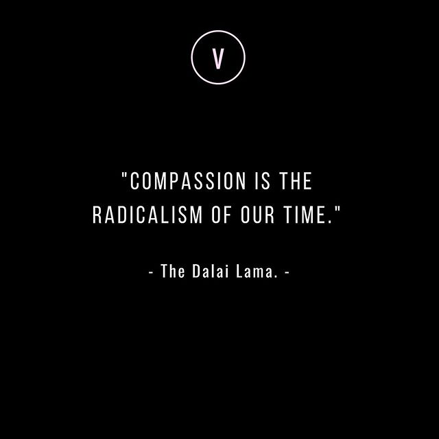 """Compassion is the radicalism of our time."" The Dalai Lama #HowFuckedUpIsThat #BeRadical #GiveAShit #DoTheRightThing #NotThoughtsNotPrayers"