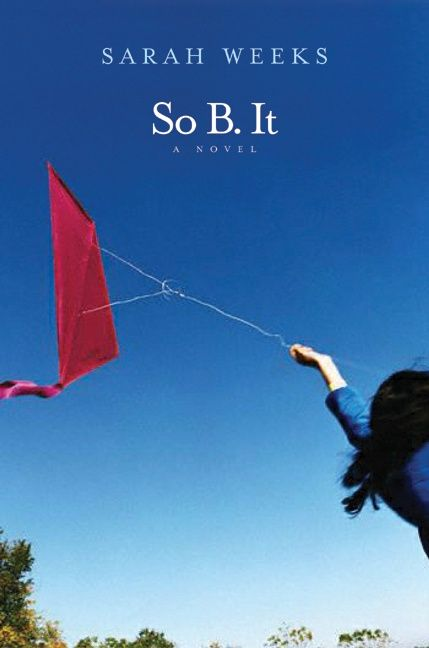So. B. It by Sarah Weeks