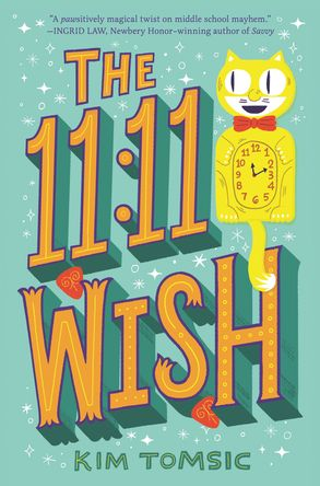 The 11:11 Wish,  by Kim Tomsic