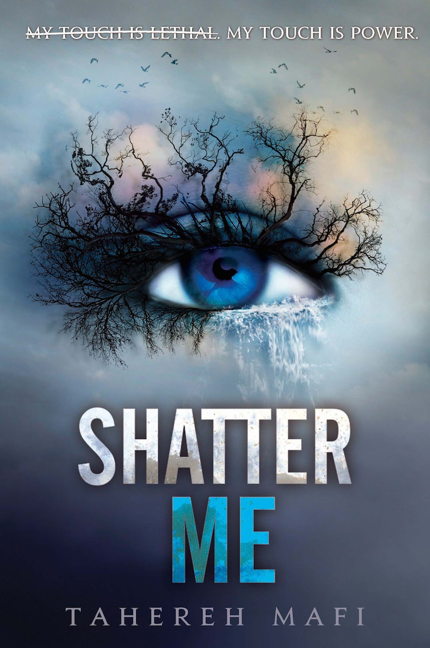 Shatter Me,  by Tahereh Mafi
