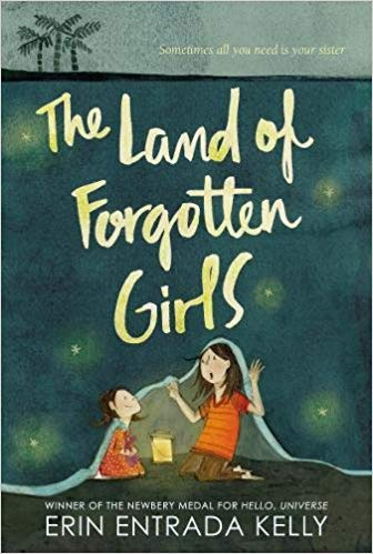 The Land of Forgotten Girls,  by Erin Entrada Kelly