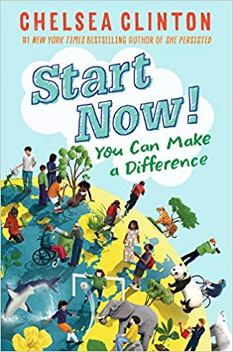 Start Now!: You Can Make a Difference,  by Chelsea Clinton
