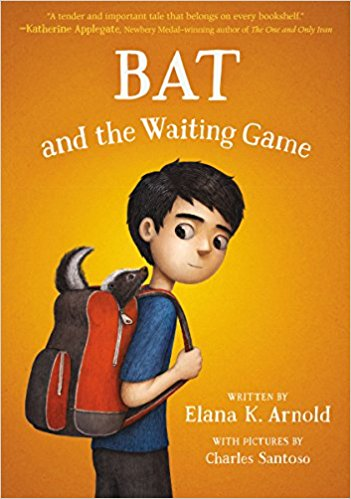 Bat and the Waiting Game,  by  Elana K. Arnold