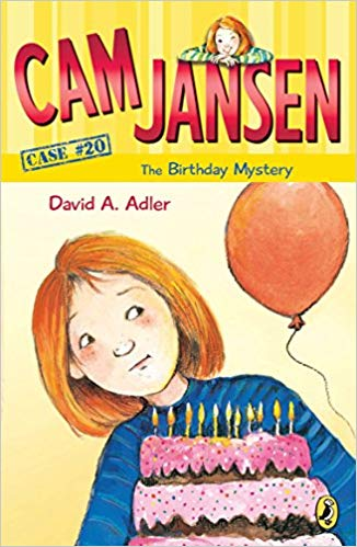 Cam Jansen: the Birthday Mystery #20,  by  David A. Adler