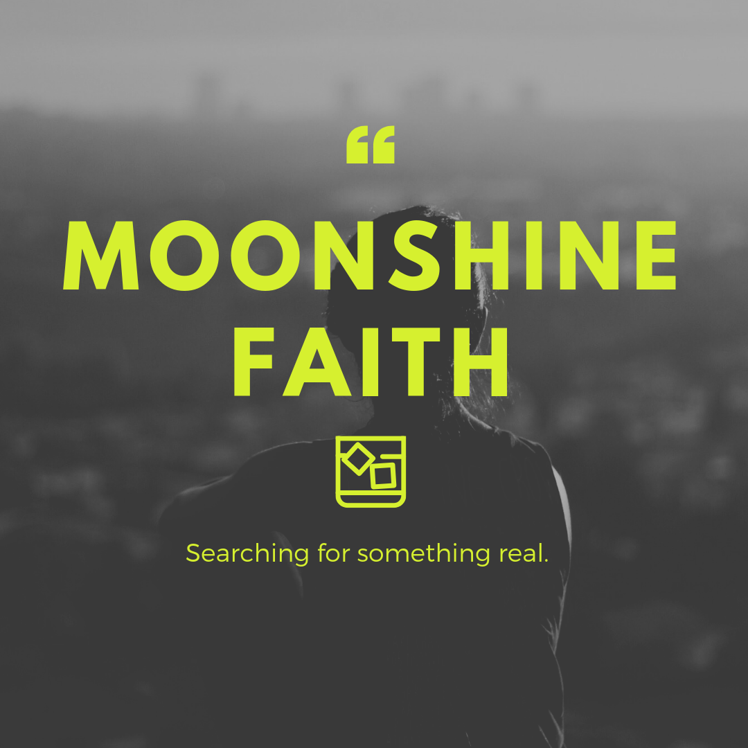 Moonshine faith.png