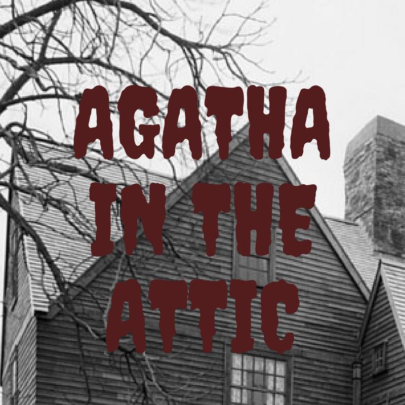 Agatha In The Attic.jpg