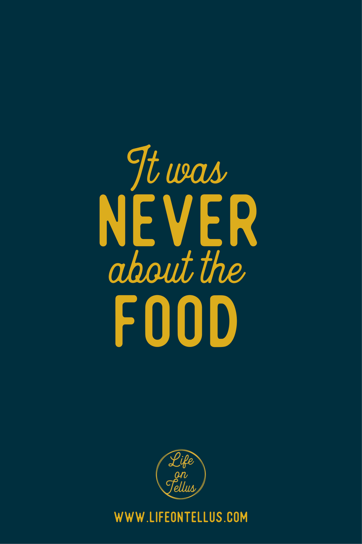 It was never about the food