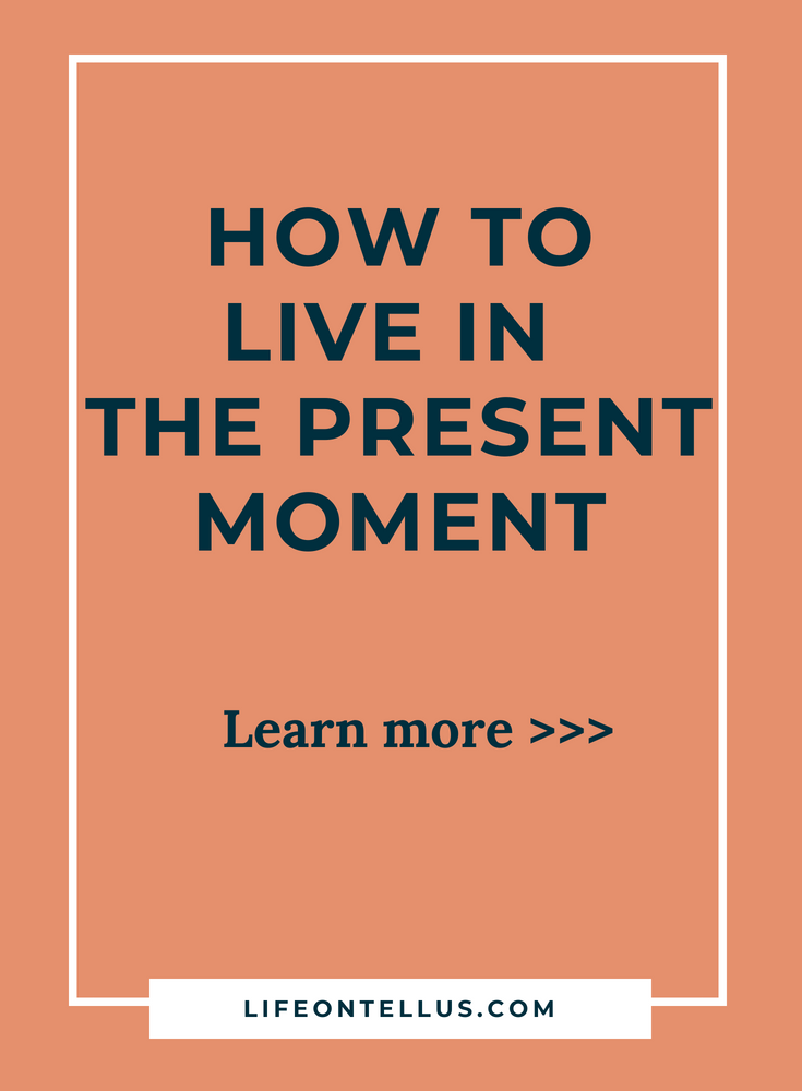 Learn how to live the present moment.png