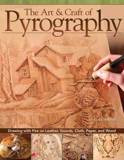 Art & Craft of Pyrography, The: Drawing with Fire on Leather, Gourds, Cloth, Paper, and Wood  by Lora Irish  Now Lora Irish, the author of the bestselling Great Book of Woodburning, offers thirty-five amazingly detailed new projects that explore the craft of pyrography across the full range of inventive pyro media.