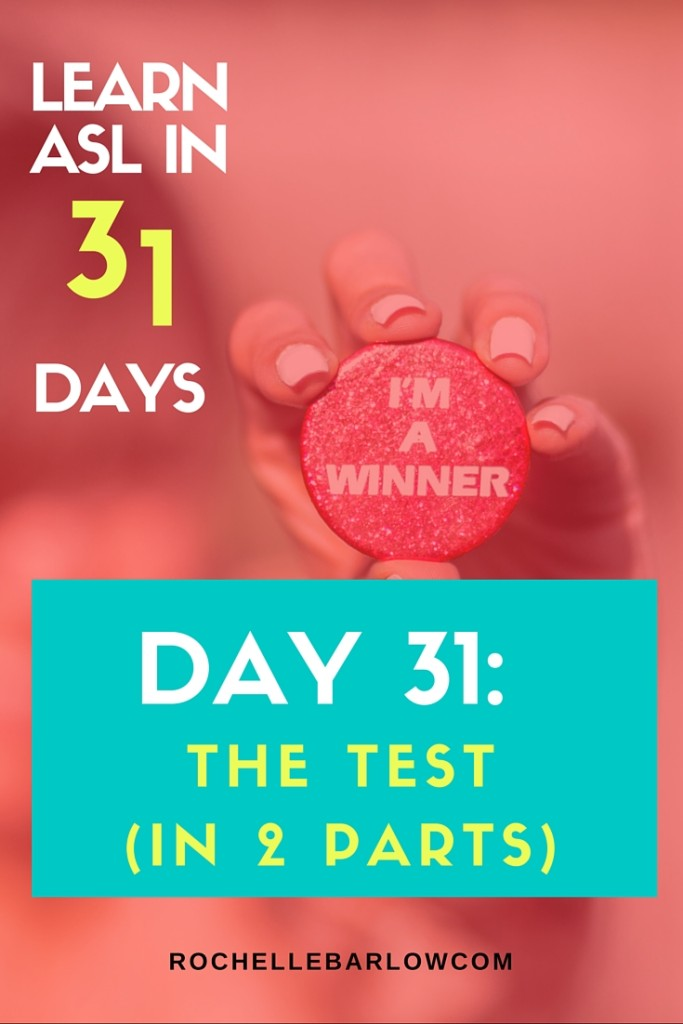 You've been dying to learn ASL forever! Now you can! You'll learn not only vocabulary, but also grammar and all the skills the go along with ASL. For FREE! Pin so you can have easy access to all 31 lessons   The TEST! Day 31
