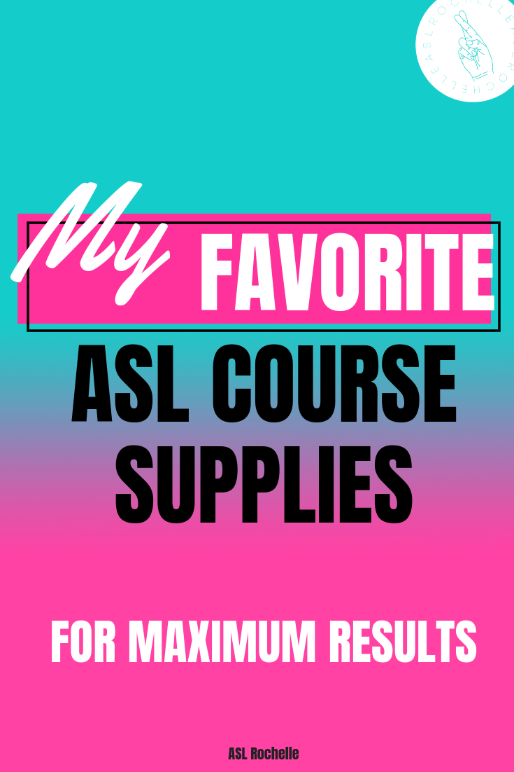 my favorite asl course supplies.png