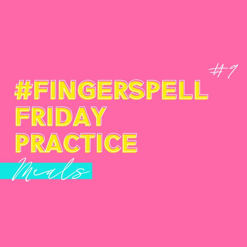 fingerspelling friday practice 9