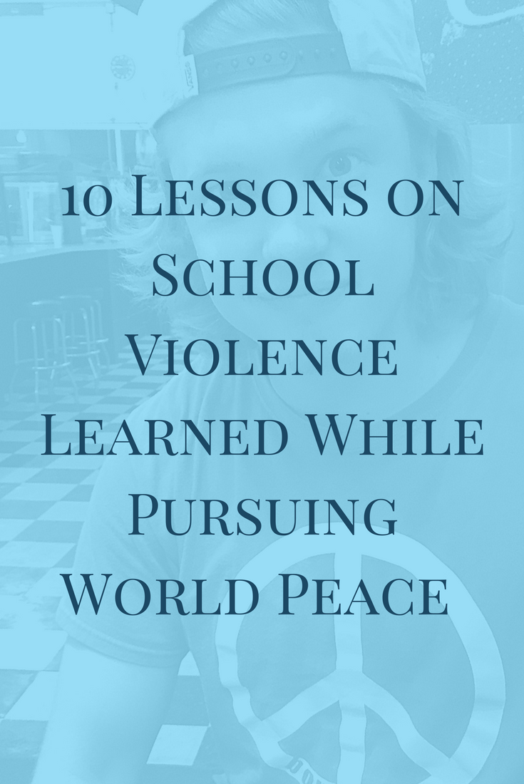 10 Lessons on School Violence Learned While Pursuing World Peace