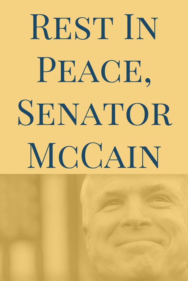 Rest in Peace, Senator McCain