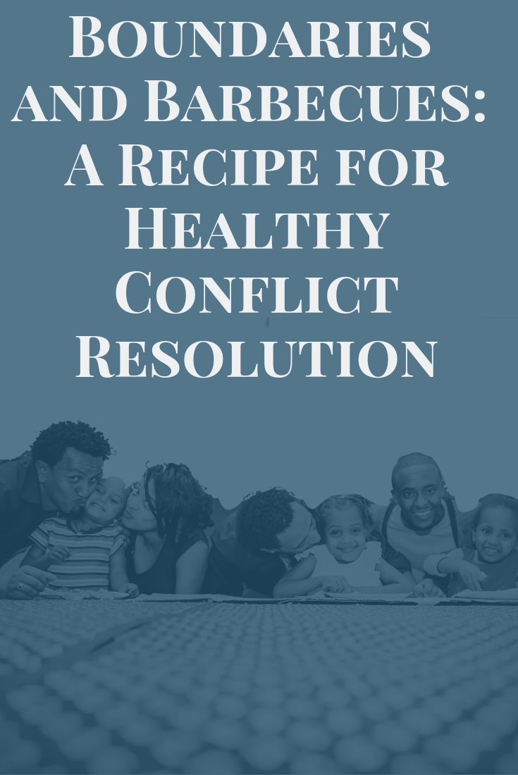 Boundaries and Barbecues: A Recipe for Healthy Conflict Resolution