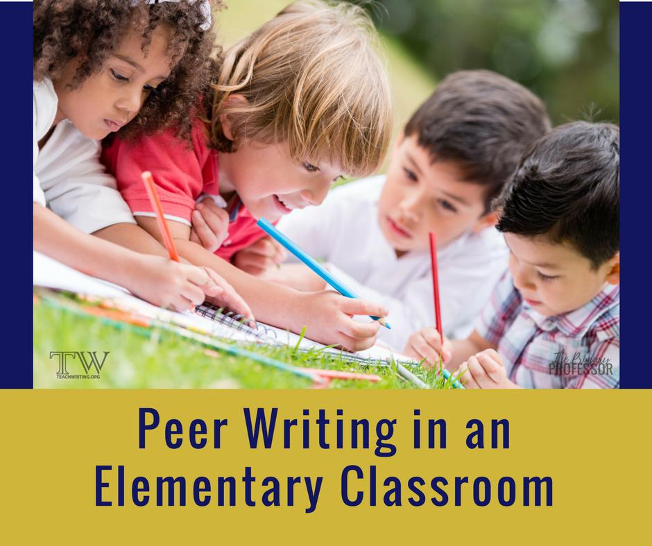 Peer Writing in an Elementary Classroom