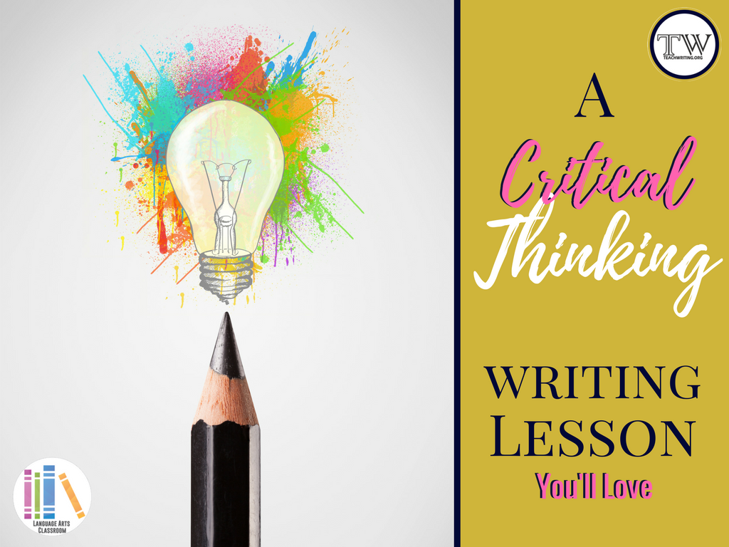 Secondary students need writing lessons that inspire them to think critically, like this one.