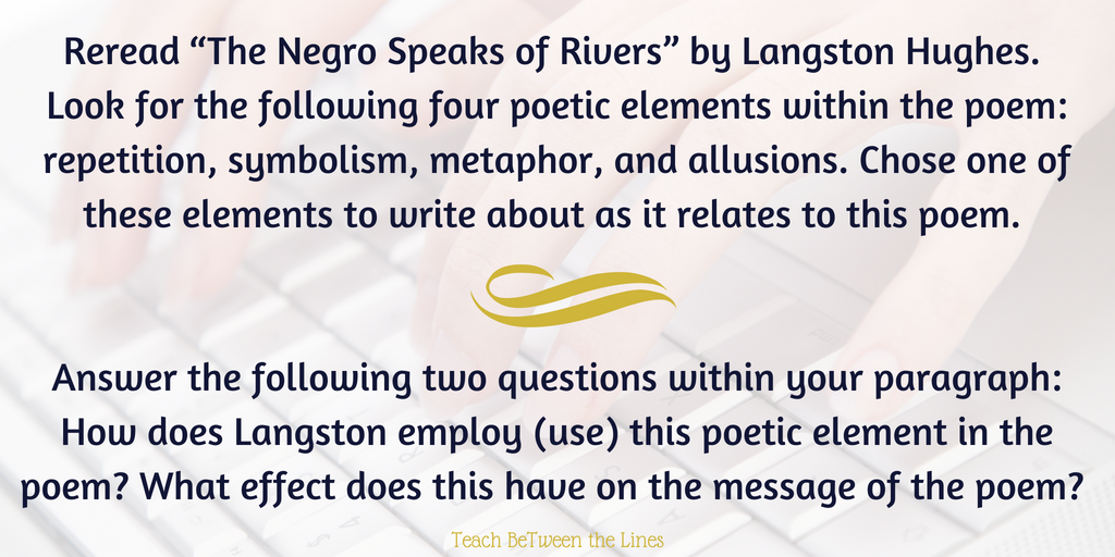 "Reread ""The Negro Speaks of Rivers"" by Langston Hughes. Look for the following four poetic elements within the poem_ repetition, symbolism, metaphor, and allusions. Chose one of these elements to write abou (3).png"