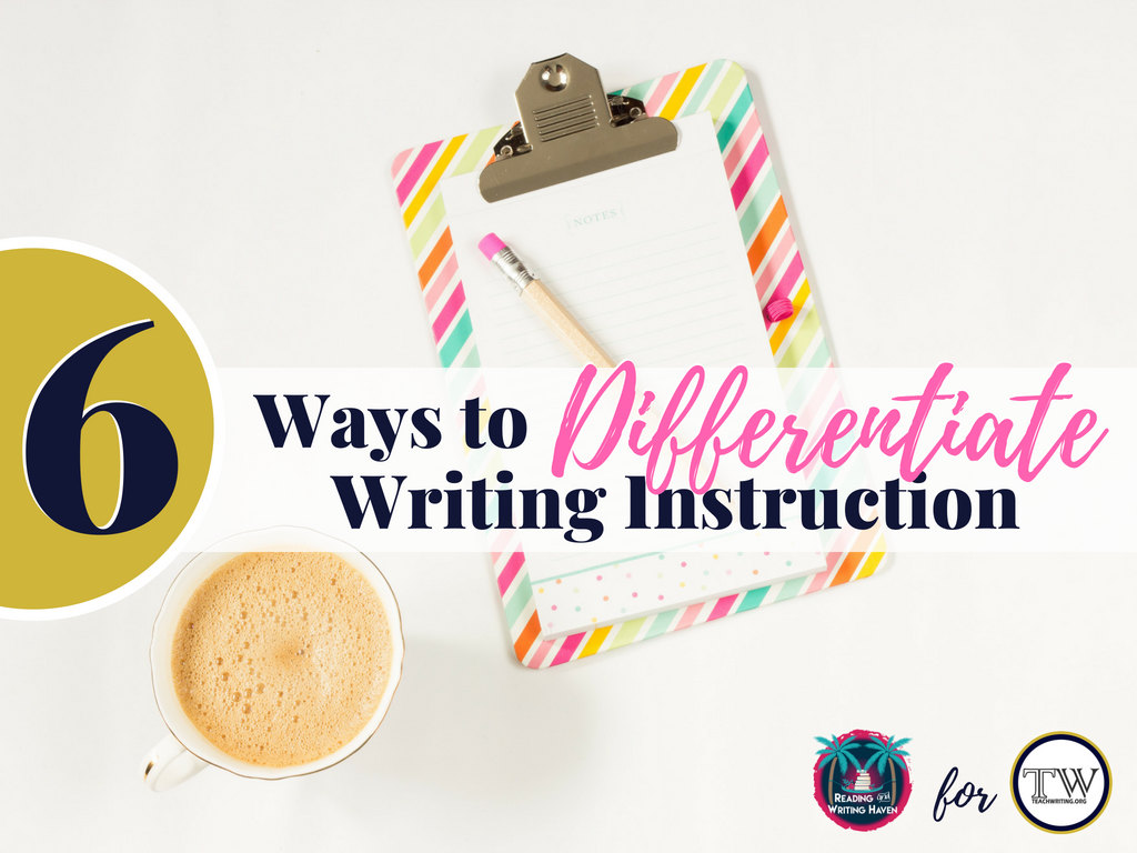 6 WAYS TO DIFFERENTIATE WRITING INSTRUCTION.png