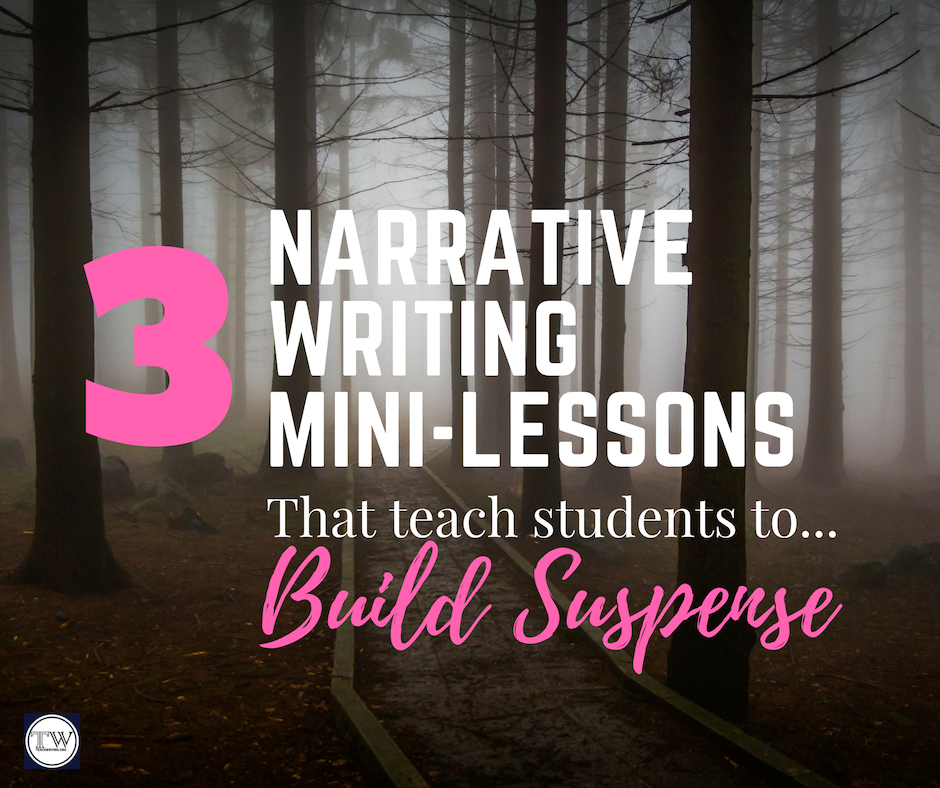3 Narrative Writing Mini-Lessons to Build Suspense