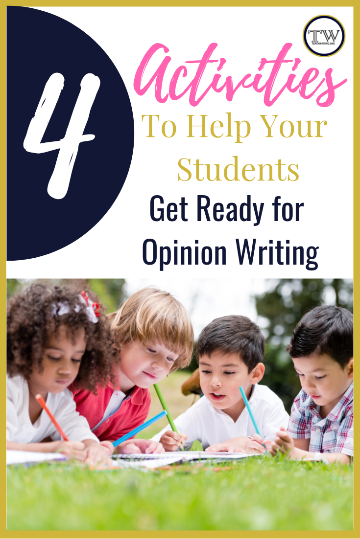 4 Activities to help your students get ready for opinion writing