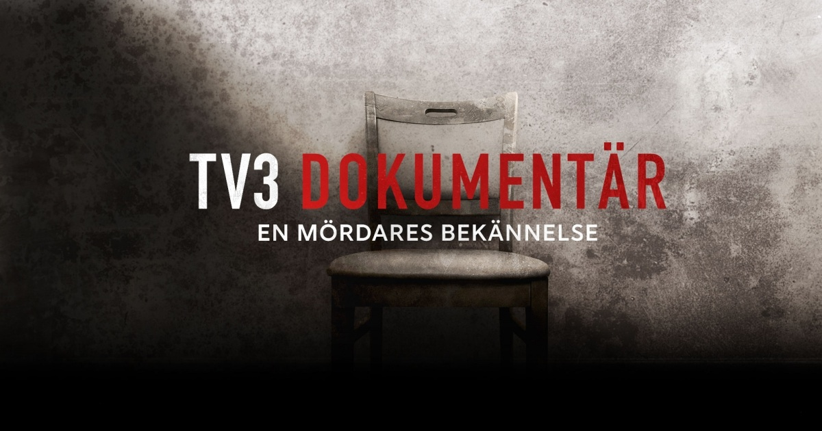 TV3 DOKUMENTÄR - EN MÖRDARES BEKÄNNELSE