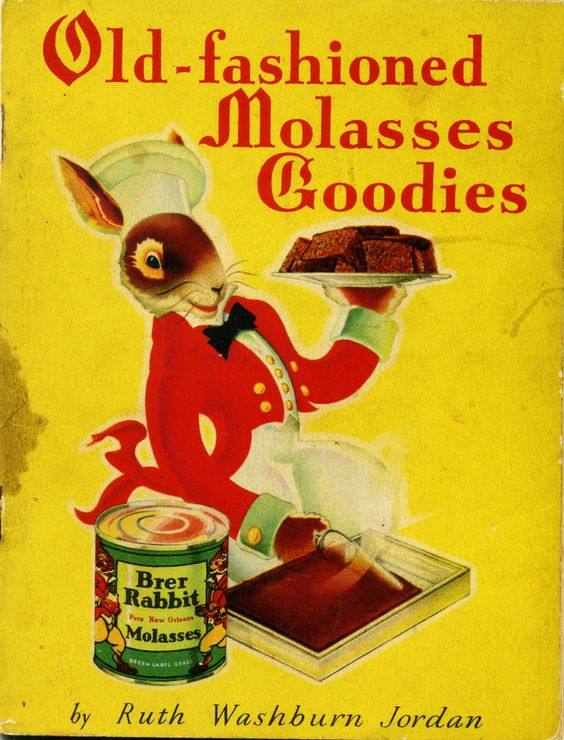 1934 Old Fashioned Molasses Goodies ... Brer Rabbit Molasses is made from cane sugar in New Orleans, Louisiana
