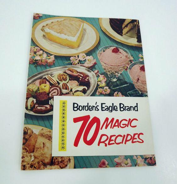 1952 Borden's Eagle Brand Milk ... 70 Magic Recipes