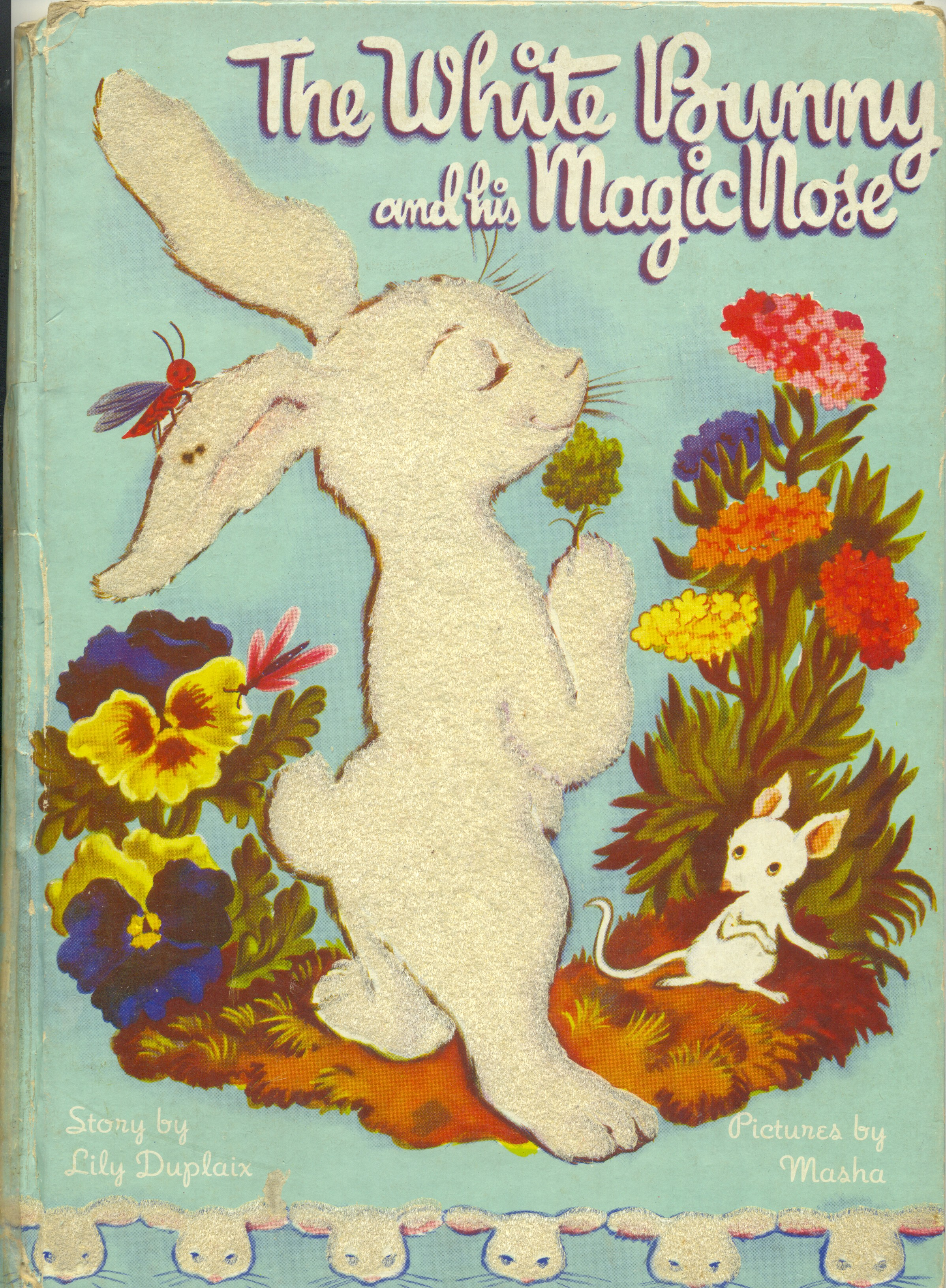 The White Bunny and His Magic Nose also illustrated by Masha ... from my antique children's book collection, 1945 ... there are white, pink, and blue fuzzy animals throughout this book